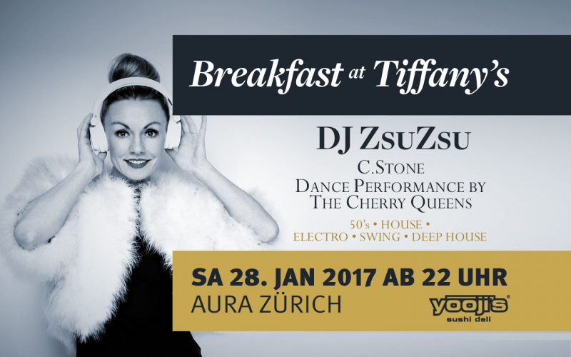 Breakfast at Tiffany's mit DJ ZsuZsu kommt nach Zürich!